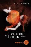 Visions of Hanna - Rascha Peper, Andreas Ecke