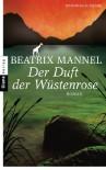 Der Duft der Wüstenrose: Roman (German Edition) - Beatrix Mannel