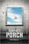 Solomon's Porch - Wid Bastian