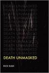 Death Unmasked - Rick Sulik