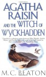Agatha Raisin and the Witch of Wyckhadden (Agatha Raisin Mysteries, No. 9) - M. C. Beaton