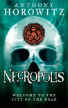 Necropolis: City of the Dead (The Power of Five, #4) - Anthony Horowitz