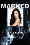 Marked (Book #1) - Kate  Flynn