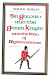 Sir Gawain and the Green Knight and the Idea of Righteousness (Dublin Studies in Medieval and Renaissance Literature) - Gerald Morgan