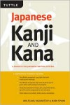 Japanese Kanji & Kana Revised Edition: A Guide to the Japanese Writing System - Wolfgang Hadamitzky, Mark Spahn
