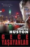 Gece Yaşayanlar  - Charlie Huston