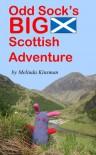 Odd Sock's BIG Scottish Adventure - Melinda Kinsman