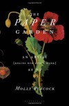The Paper Garden: An Artist Begins Her Life's Work at 72 - Molly Peacock