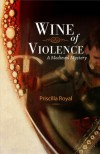 Wine of Violence: A Medieval Mystery (Medieval Mysteries) - Priscilla Royal