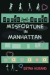 Misfortune in Manhattan - Reyna Hurand