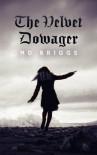 The Velvet Dowager - M.D. Briggs