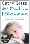 My Dad's a Policeman (Quick Reads 2011) - Cathy Glass