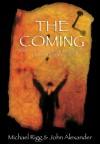 The Coming - Michael Rigg, John Alexander