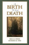 The Birth We Call Death - Paul H. Dunn