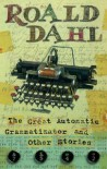 The Great Automatic Grammatizator And Other Stories - Roald Dahl, Martin O'Neill