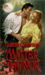 A Matter of Honor - Gabriella Anderson