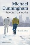 Ao cair da noite - Michael Cunningham