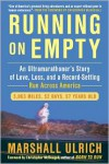Running on Empty: An Ultramarathoner's Story of Love, Loss, and a Record-Setting Run Across America - Marshall Ulrich