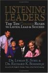 Listening Leaders: The Ten Golden Rules To Listen, Lead & Succeed - Lyman K. Steil