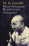 Non-Violent Resistance (Satyagraha) - Mahatma Gandhi