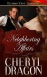 Neighboring Affairs - Cheryl Dragon