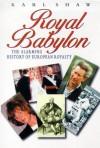 Royal Babylon: The Alarming History of European Royalty - Karl Shaw