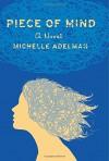 Piece of Mind: A Novel - Michelle Adelman