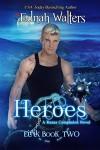 Heroes: A Runes Companion Novel (Eirik Book 2) - Ednah Walters, Kelly Hashway
