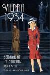 Vienna 1934: Betrayal at the Ballplatz - Paul A. Myers