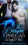 Romance: The Dragon Omega's Baby Plan (MM Gay Mpreg Surrogate Romance) (Dragon Shifter Paranormal Short Stories) - J.R Fox, C.J Starkey, Mpreg