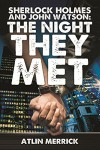 Sherlock Holmes and John Watson: The Night They Met - Atlin Merrick