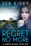 Regret No More (James Blake #2) - Seb Kirby
