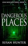 Dangerous Places - Susan Hunter