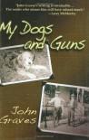 My Dogs & Guns - John Graves