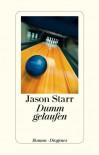 Dumm gelaufen - Jason Starr