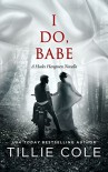 I Do, Babe: A Novella (Hades Hangmen Book 5.5) Kindle Edition - Tillie Cole