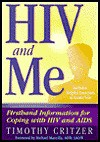 HIV and Me: Firsthand Information for Coping with HIV and AIDS - Timothy Critzer, Critzer Timothy, Michael Mancilla