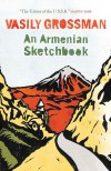 An Armenian Sketchbook - Vasily Grossman, Elizabeth Chandler, Robert Chandler