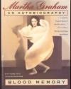 Blood Memory:  An Autobiography - Martha Graham