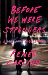 Before We Were Strangers - Renee Carlino