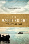The Maggie Bright: A Novel of Dunkirk - Tracy Groot