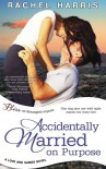 Accidentally Married on Purpose (a Love and Games novel) - Rachel Harris