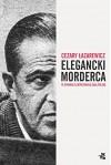 Elegancki morderca - Cezary Łazarewicz