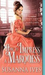 How To Impress A Marquess - Susanna Ives