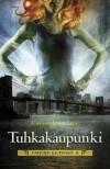 Tuhkakaupunki  (Varjojen kaupungit, #2) - Terhi Leskinen, Cassandra Clare