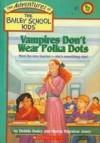 Vampires Don't Wear Polka Dots - Debbie Dadey, Marcia Thornton Jones, John Steven Gurney