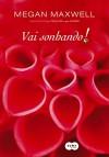 Vai Sonhando! (Em Portugues do Brasil) - Megan Maxwell