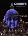 Ghosts Washington Revisited: The Ghostlore to the Nation's Capitol (A Schiffer Book for Collectors) - John H. Alexander