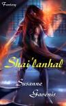 Shai'lanhal - Susanne  Gavénis