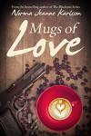 Mugs of Love - Norma Jeanne Karlsson